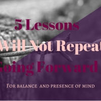 5 Lessons I Will Not Repeat Going Forward